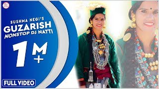 Guzarish Nonstop DJ Natti [Hit Song] Himachali Song | Sushma Negi | Music Surya Negi | DJ RockerZ