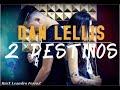 Dan Lellis 2 Destinos Remix DJLeandro FerraZ
