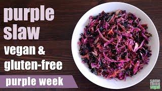 purple slaw (vegan & gluten-free) Something Vegan purple week