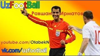 Равшан Ирматов - лучший в мире арбитр из Узбекистана!