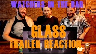 WATCHERS IN THE BAR: GLASS TRAILER REACTION