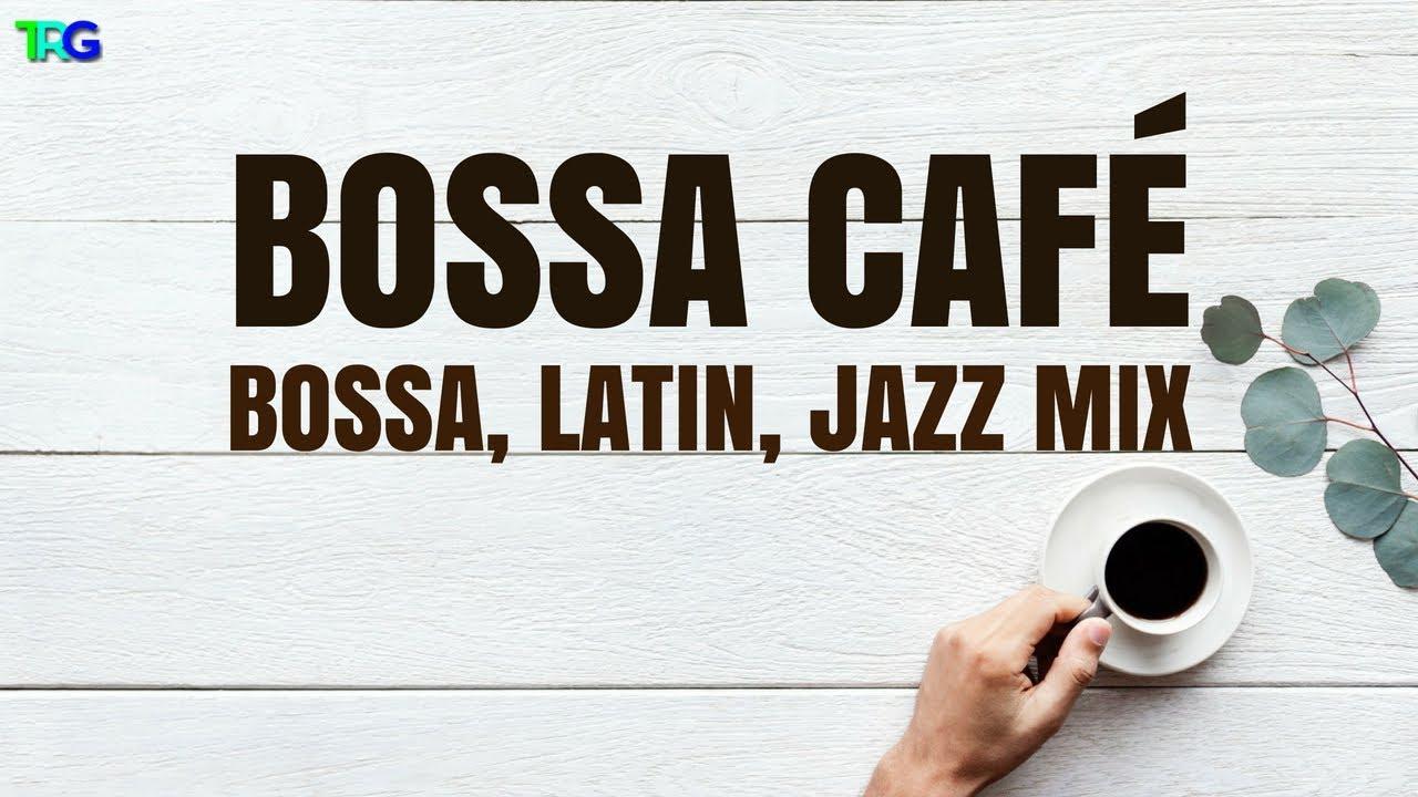 1 Hour of Latin instrumental Music Bossa Nova | Latin Cafe Music 2018 |  Latin Jazz Salsa Mix Hi-Fi