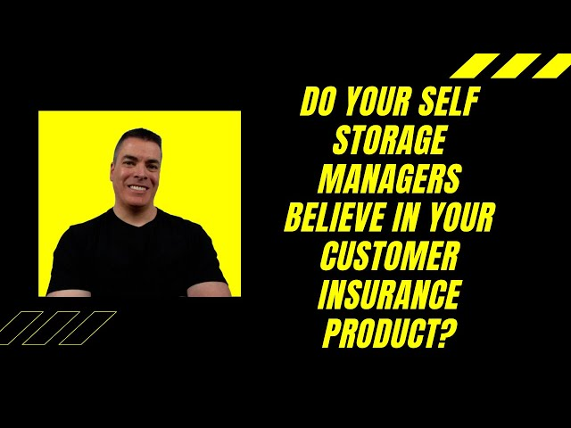 Do Your Self Storage Managers Believe In Your Customer Insurance Product?