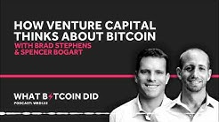 Brad Stephens & Spencer Bogart on How Venture Capital Thinks About Bitcoin Investing