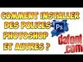 Tuto | Comment installer des polices sur Photoshop cs6 et autres ?
