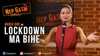 Lockdown Ma Bihe | Nepali Stand-Up Comedy | Naria Giri | Nep-Gasm Comedy