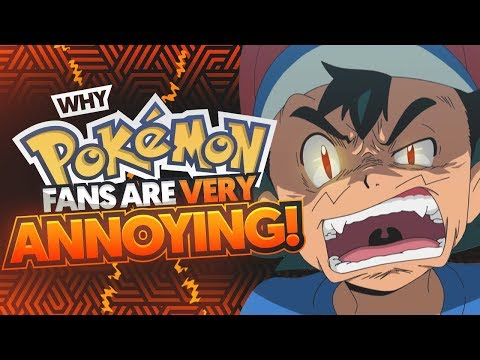 Why Pokemon Fans Are VERY ANNOYING (Why I HATE Pokemon Fans)