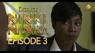Série - L'or de Ninki Nanka - Episode 3