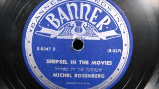 SHEPSEL IN THE MOVIES by Michel Rosenberg Yiddish Comedy