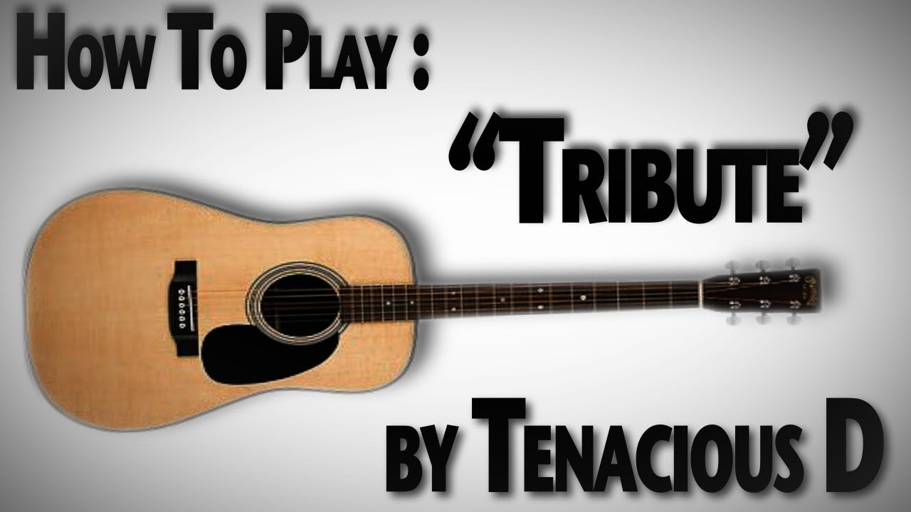 How To Play Tribute By Tenacious D Youtube