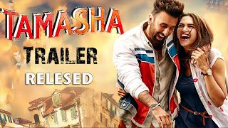 Tamasha Trailer OUT l Deepika, Ranbir's Cracking Chemistry Is Back !