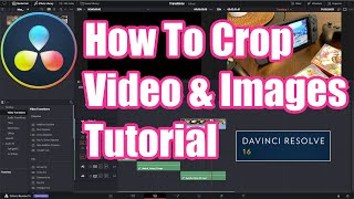 How to Crop Viḋeo and Images in DaVinci Resolve 16 Tutorial