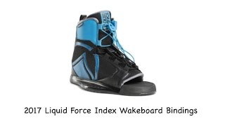 2017 Liquid Force Index Wakeboard Binding - Review - The-House.com
