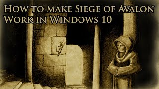 How To Make Siege Of Avalon Work In Windows 10 Youtube
