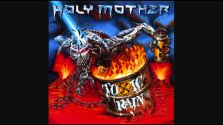 Watch Holy Mother Toxic Rain video
