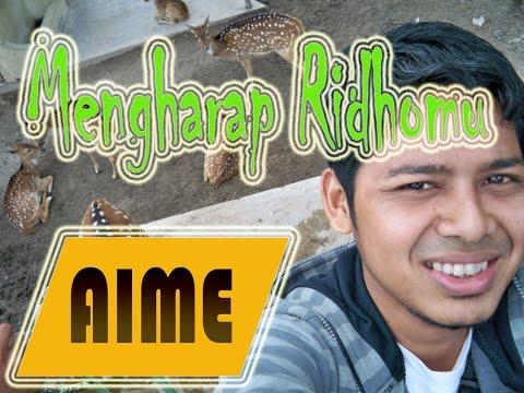 Mengharap Ridhomu - AIME - Lagu Baru 2015