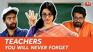 Types Of Teachers You Will Never Forget | Being Indian | Teachers