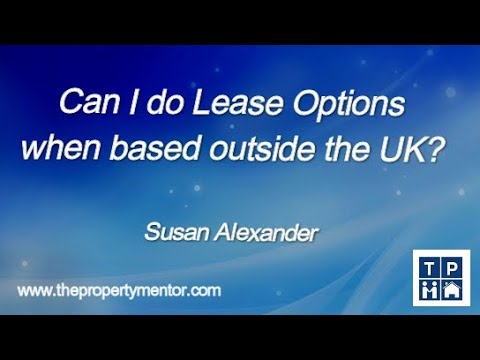 Can I do Lease Options when based outside the UK?
