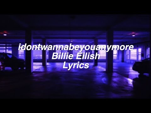 idontwannabeyouanymore || Billie Eilish Lyrics Mp3