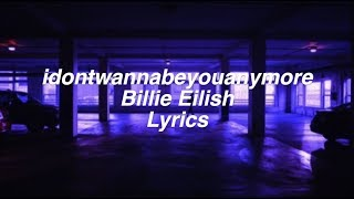 idontwannabeyouanymore || Billie Eilish Lyrics thumbnail
