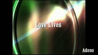 Love Lives - Adeno