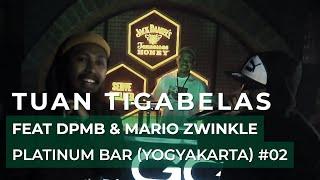 TUAN TIGABELAS feat DPMB & Mario Zwinkle - Platinum Bar (YOGYAKARTA) Last Part