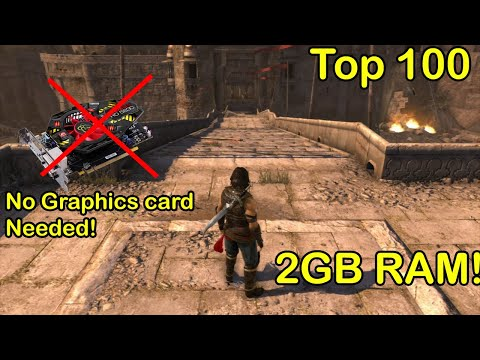 Top 100 Best PC Games For 2 GB RAM No Graphics Card Low End PC