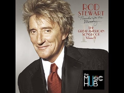 ROD STEWART ☊ Thanks For The Memory: The Great American Songbook, Vol. 4