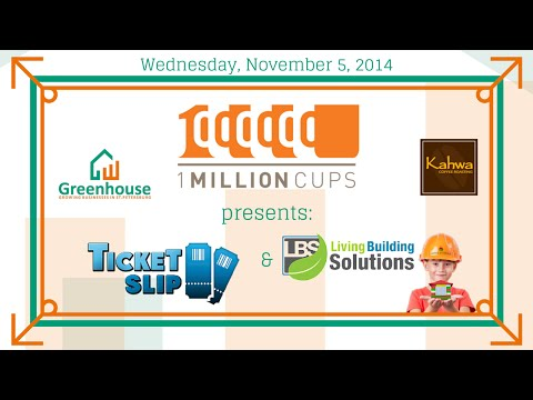 1 Million Cups: Living Building Solutions/School In The Box & Ticket Slip, November 5, 2014