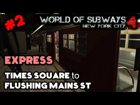 World of Subways 4 Lets Play #2 | Express Service: Times Square to Main St Flushing
