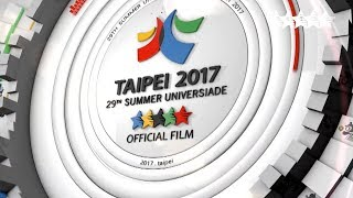 Taipei final Film - 29th Summer Universiade 2017, Taipei, Chinese Taipei