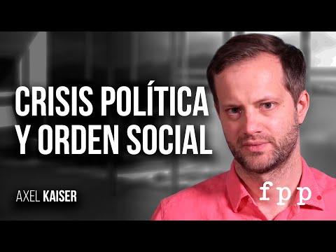 Axel Kaiser | Crisis política y orden social