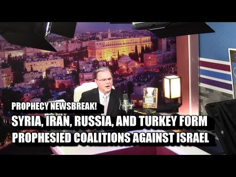"""""""PROPHESIED COALITIONS AGAINST ISRAEL: SYRIA, IRAN, RUSSIA AND TURKEY"""""""