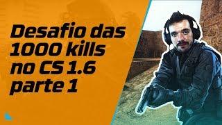 Desafio 1000 Kills no Counter Strike 1.6 parte 1