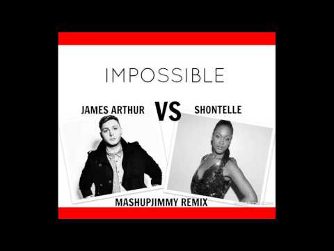JAMES ARTHUR VS SHONTELLE  IMPOSSIBLE