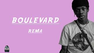REMA – BOULEVARD(Lyrics) 🎶