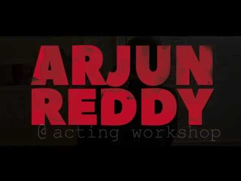 Arjun Reddy @ acting workshop. Bhadrakali pictures. Vijay deverakonda /Shalini.