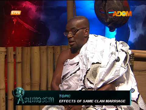 Effects of same clan marriage - Asumasem on Adom TV (2-5-18)