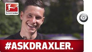 #askdraxler - schalke's julian draxler answers your questions
