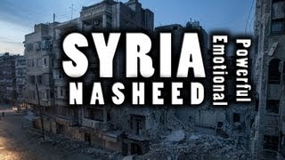 Repeat youtube video SYRIA - Very Powerful Emotional Nasheed ᴴᴰ