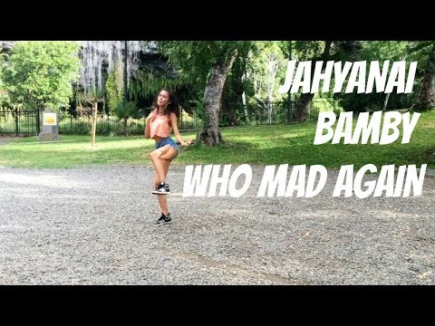 Who Mad Again- Jahyanai feat Bamby  Choreography by @amandinetexeira