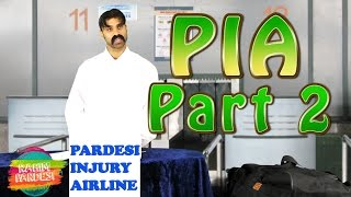 PIA Part 2 | Rahim Pardesi | Pardesi Injury Airlines