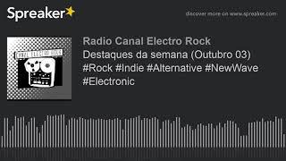 Destaques da semana (Outubro 03) #Rock #Indie #Alternative #NewWave #Electronic