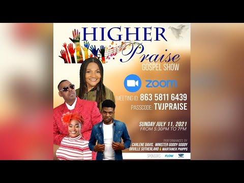 Higher Praise Gospel Show - July 11, 5:35 p.m. to  7:00 p.m.