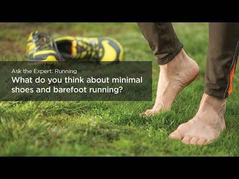 What do you think about minimalist shoes and barefoot running?