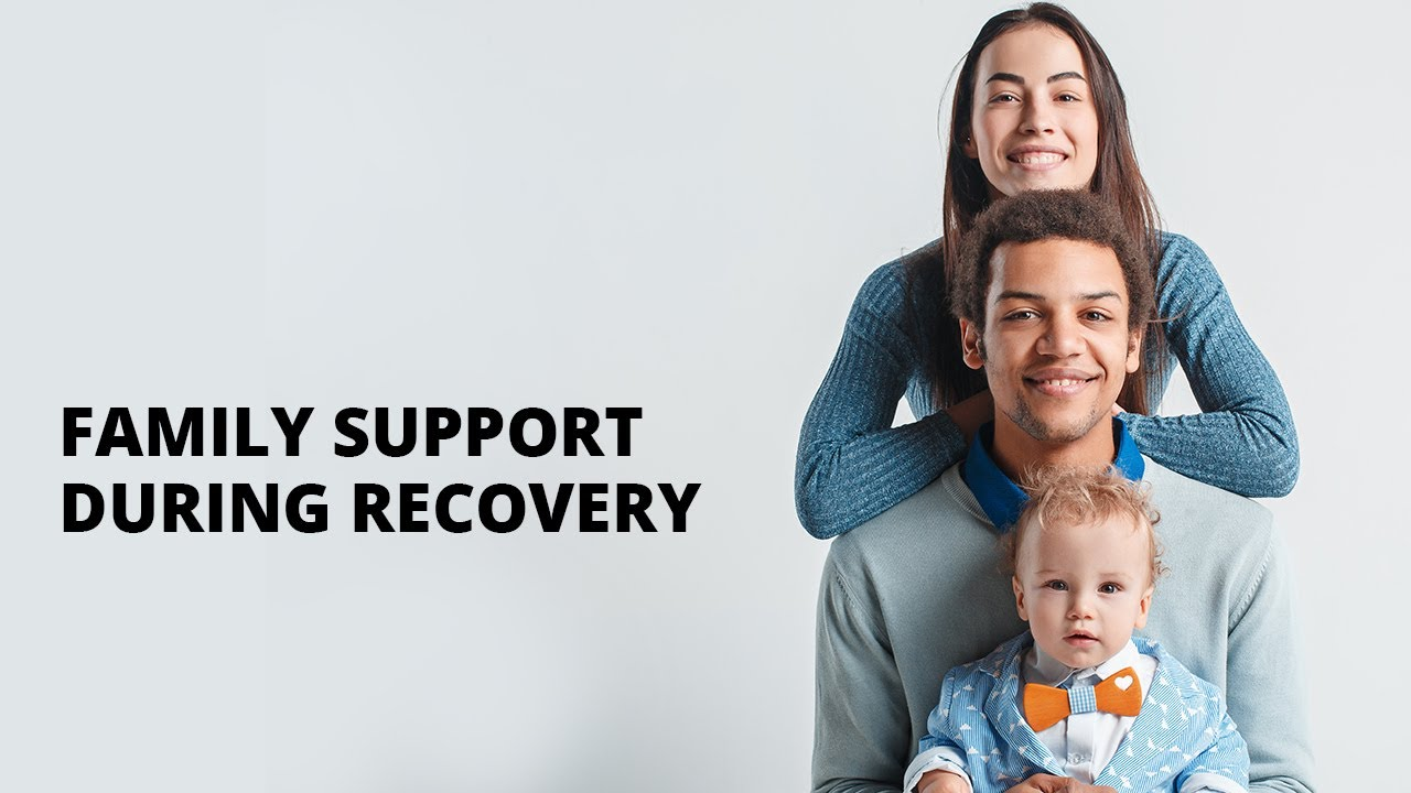 Family Support During Recovery