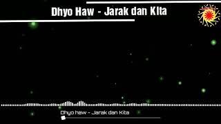 Dhyo haw - jarak dan kita (lyric)