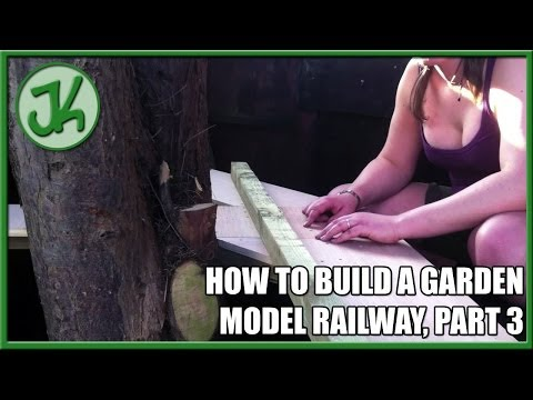 How to Build A Garden Model Railway, Part 3
