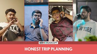 FilterCopy | Honest Trip Planning | Ft. Viraj, Raunak, Pulkit and Anant