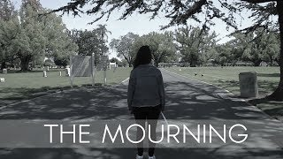 THE MOURNING - SHORT FILM